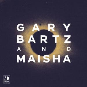 Gary Bartz and Maisha
