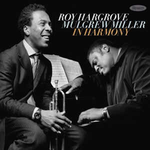 Roy Hargrove & Mulgrew Miller