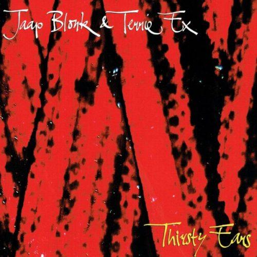 cd-kv - Jaap Blonk & Terrie Ex - Thirsty Ears (1)